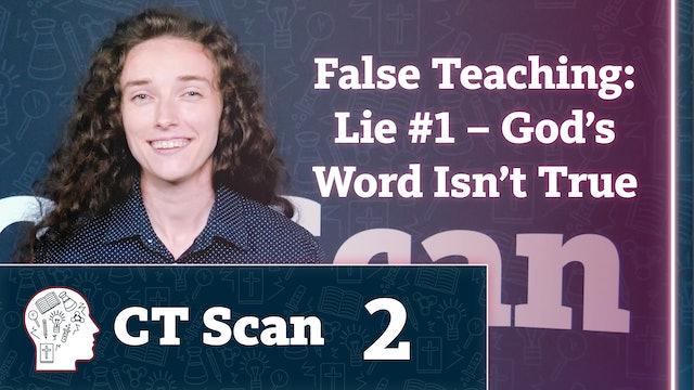 False Teaching: Lie #1 – God's Word Isn't True