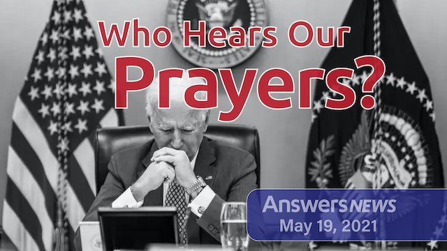 5/19 Who Hears Our Prayers?