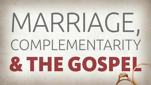 Marriage, Complementarity & the Gospel
