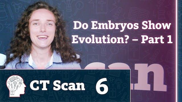 Do Embryos Show Evolution? Part 1