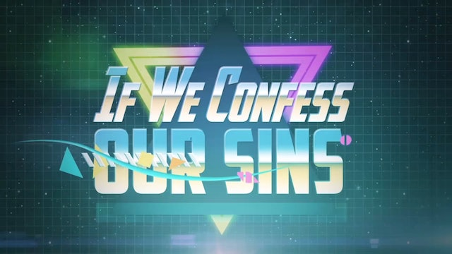 If We Confess (1 John 1:8-9)