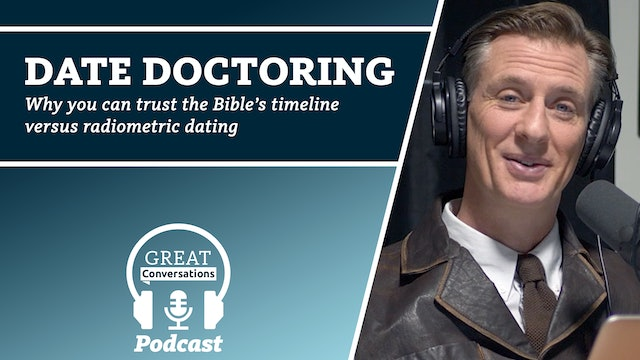 Date Doctoring: Why you can trust the Bible's timeline VS radiometric dating
