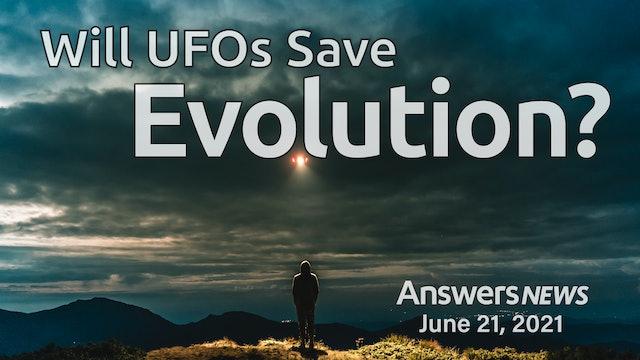 6/21 Will UFOs Save Evolution?