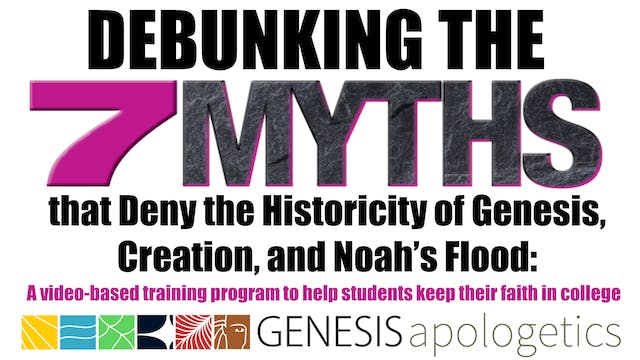 Debunking the 7 Myths of the Historicity of Genesis, Creation, and Noah's Flood