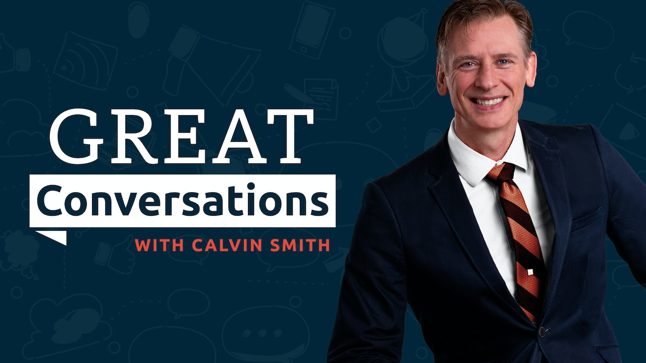 GREAT Conversations with Calvin Smith
