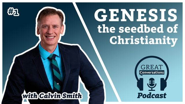 Genesis: The Seedbed of Christianity 10.28.2020