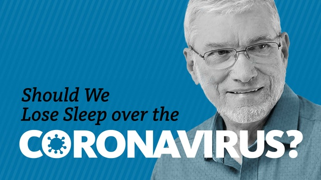 Should We Lose Sleep over the Coronavirus?