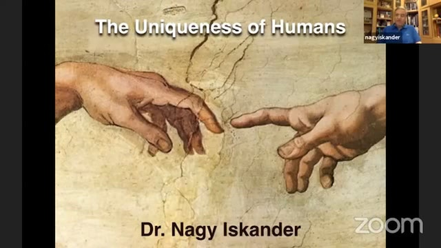The Uniqueness of Humans - part 4 (with Dr. Nagy Iskander)