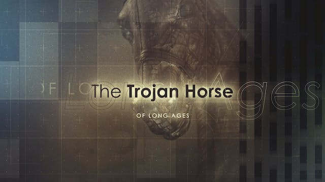 The Trojan Horse of Long Ages