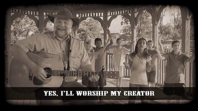 I'll Worship My Creator