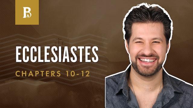 Acting & Reacting; Ecclesiastes 10-12