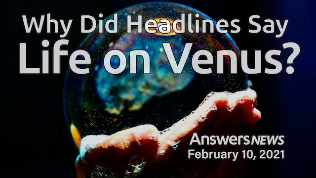2/10 Why Did Headlines Say Life on Venus?