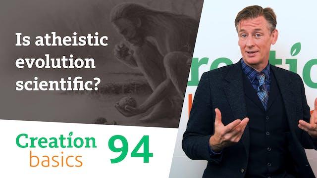 Is atheistic evolution scientific?