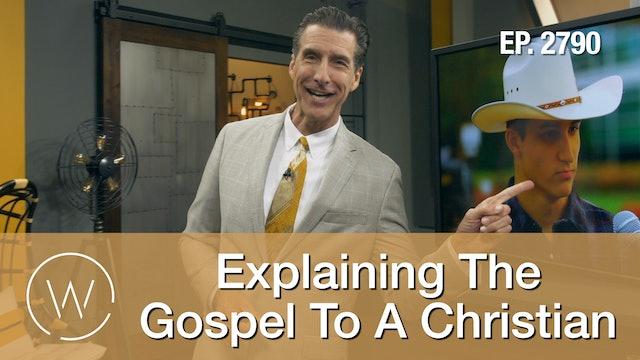 Explaining The Gospel To A Christian