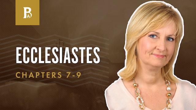 Practical Words of Wisdom; Ecclesiastes 7-9