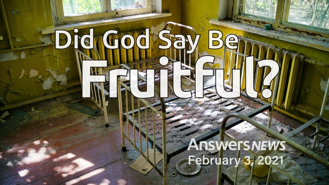 2/03 Did God Say Be Fruitful?