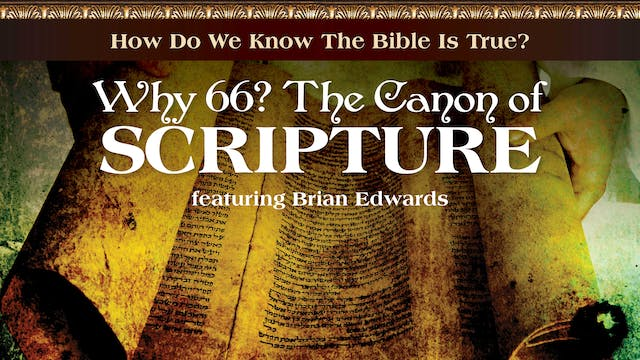 Why 66? The Canon of Scripture