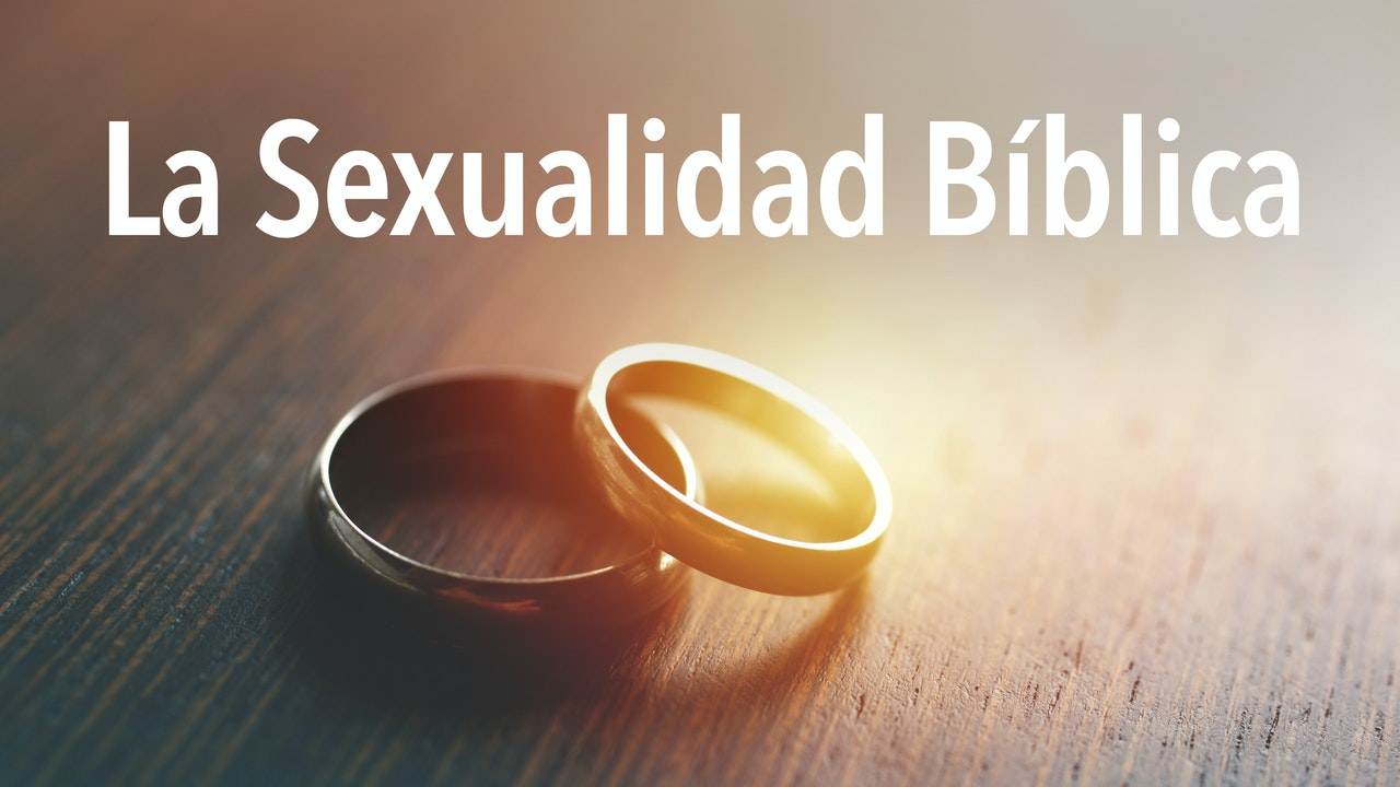 La Sexualidad Bíblica