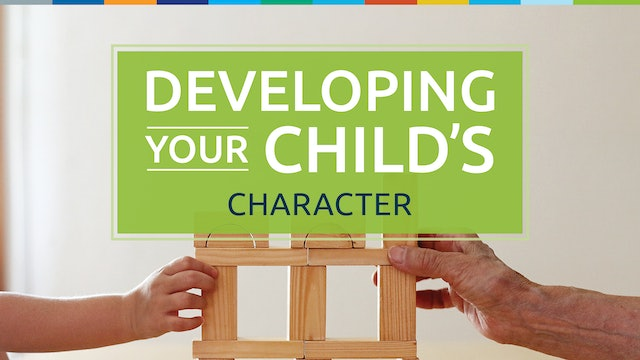Developing Your Child's Character