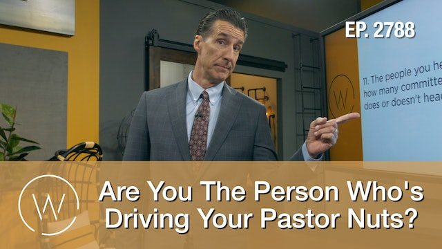 Are You The Person Who's Driving Your Pastor Nuts?