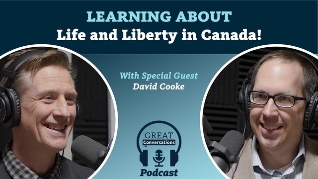Learning about Life and Liberty in Canada! With Special Guest David Cooke