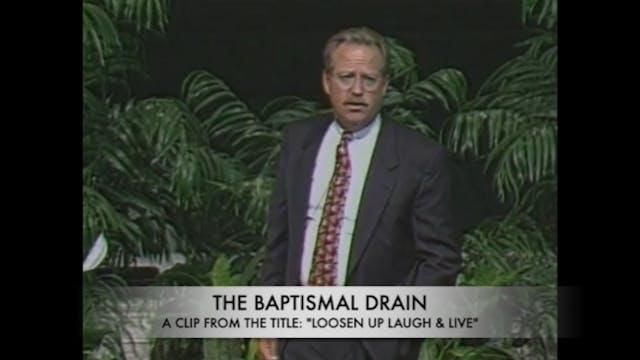 The Baptismal Drain