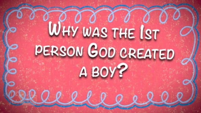 Why Was the 1st Person God Created a ...