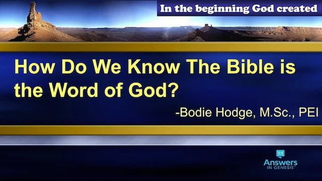 How Do We Know The Bible is The Word of God?
