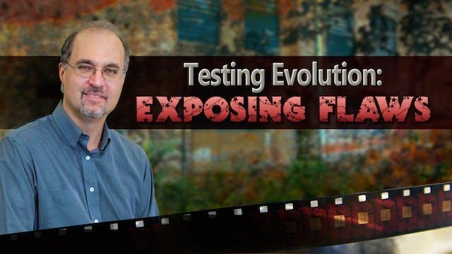 Testing Evolution: Exposing Flaws
