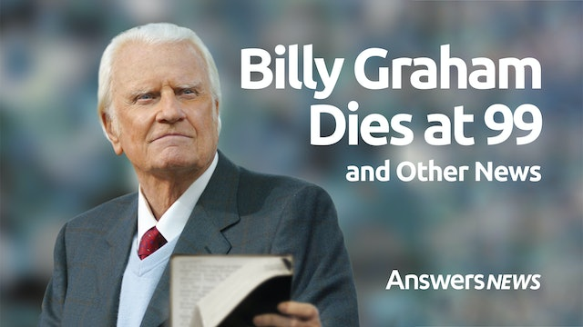 2/22 Billy Graham Dies at 99 and Other News
