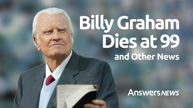 Billy Graham Dies at 99 and Other News