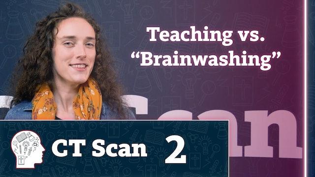 "Teaching vs. ""Brainwashing"""