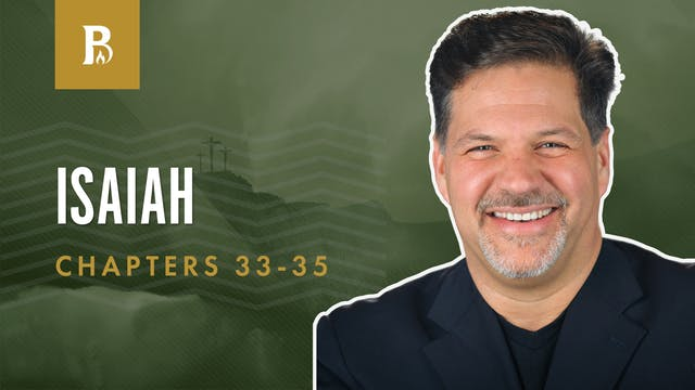 A Capable Saviour; Isaiah 33-35