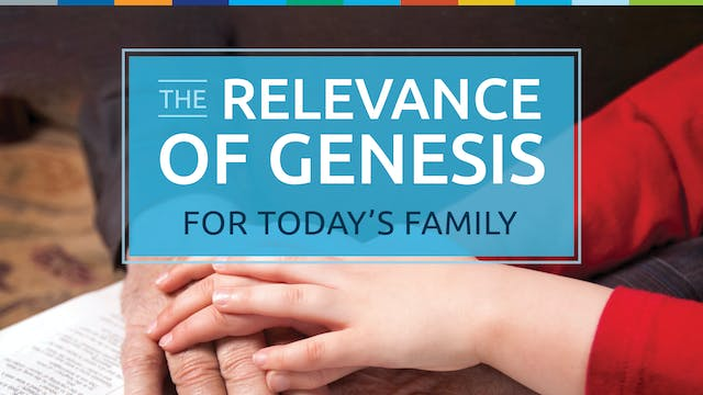 The Relevance of Genesis for Today's ...
