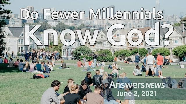 6/02 Do Fewer Millennials Know God?