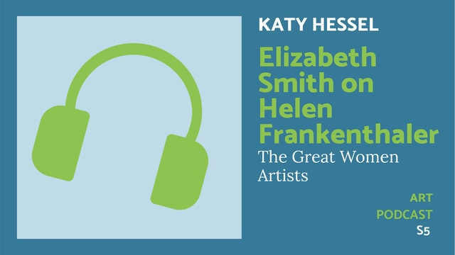 🎧 The Great Women Artists S5 | Helen Frankenthaler