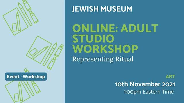 21.11.10 (Wed Nov 10th)   Online: Adult Studio Workshop
