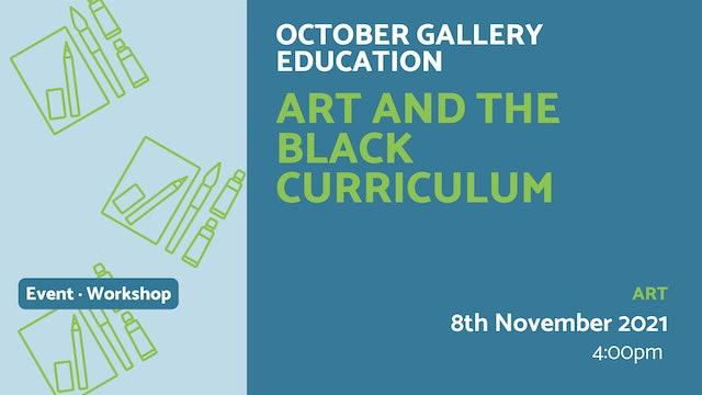 21.11.08 (Mon Nov 8th) | Art and the Black Curriculum