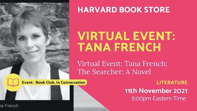 21.11.11 (Thu Nov 11th)   Virtual Event: Tana French
