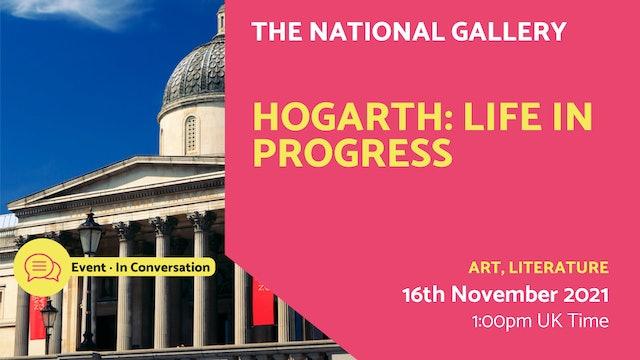 21.11.16 (Tue Nov 16th) | Hogarth: Life in Progress