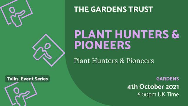 21.10.04 (Mon Oct 4th)   Plant Hunter...