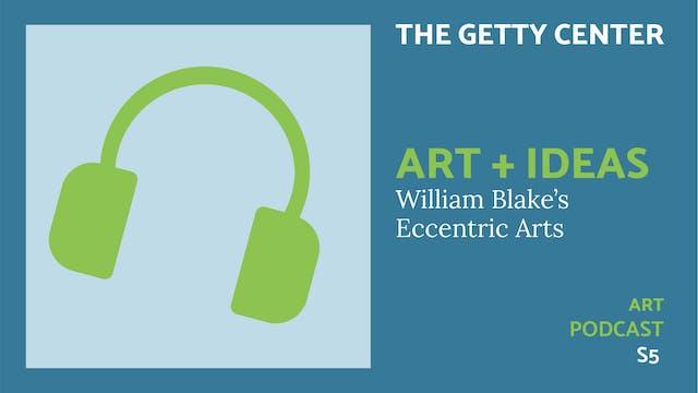 🎧 Art + Ideas S5 | William Blake's Ec...