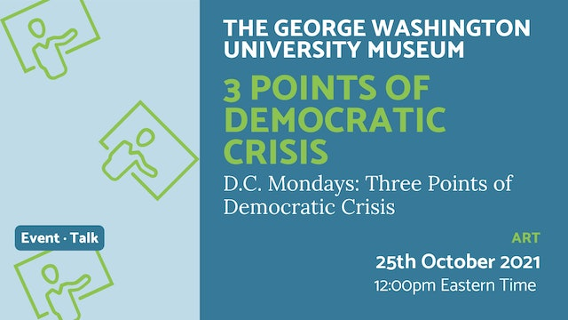 21.10.25 (Mon Oct 25th)   3 Points of Democratic Crisis