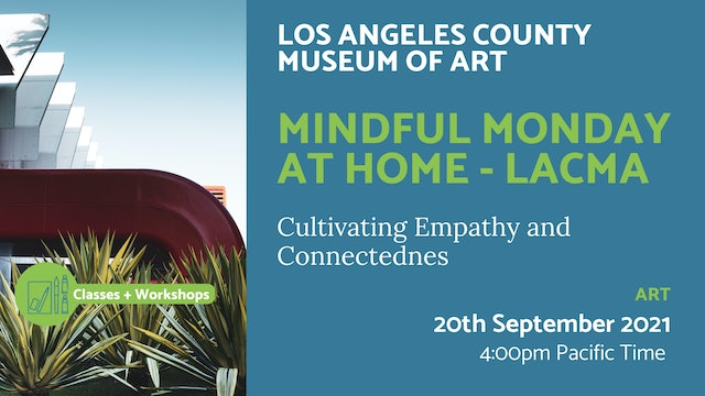 21.09.20 (Mon Sep 20th) | Mindful Monday at Home - LACMA