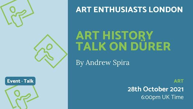 21.10.28 (Thu Oct 28th)   Art History Talk on Dürer