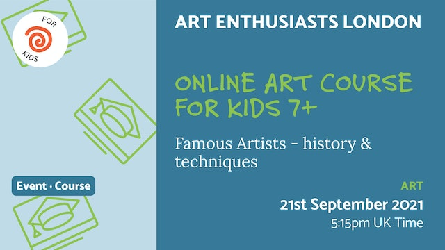 21.09.21 (Tue Sep 21st)   Online Art Course for Kids 7+