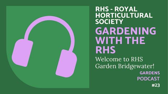 🎧 Gardening with the RHS  #23 | Bridg...