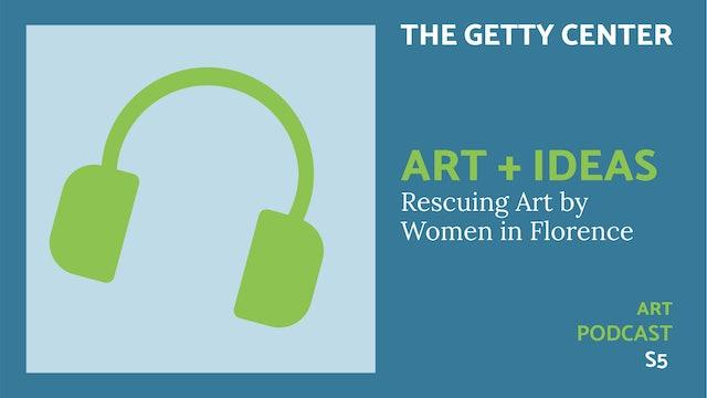 🎧 Art + Ideas S5 | Women in Florence