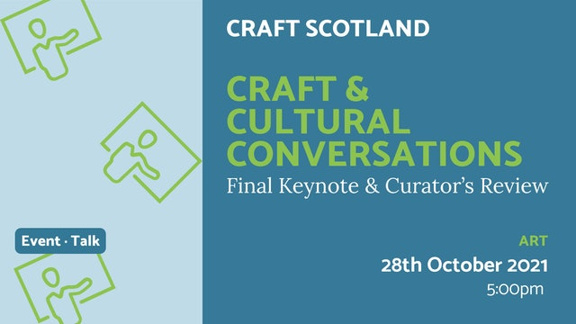 21.10.28 (Thu Oct 28th) | Craft & Cultural Conversations