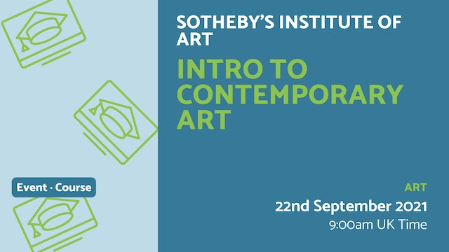 21.09.22 (Wed Sep 22nd)   Intro to Contemporary Art